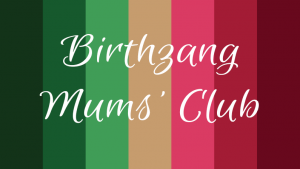 Birthzang mums' club