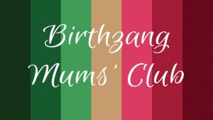 Birthzang mums' club